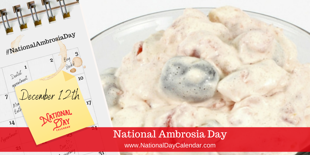 NATIONAL AMBROSIA DAY – December 12