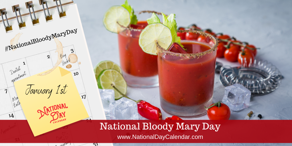 NATIONAL BLOODY MARY DAY – January 1