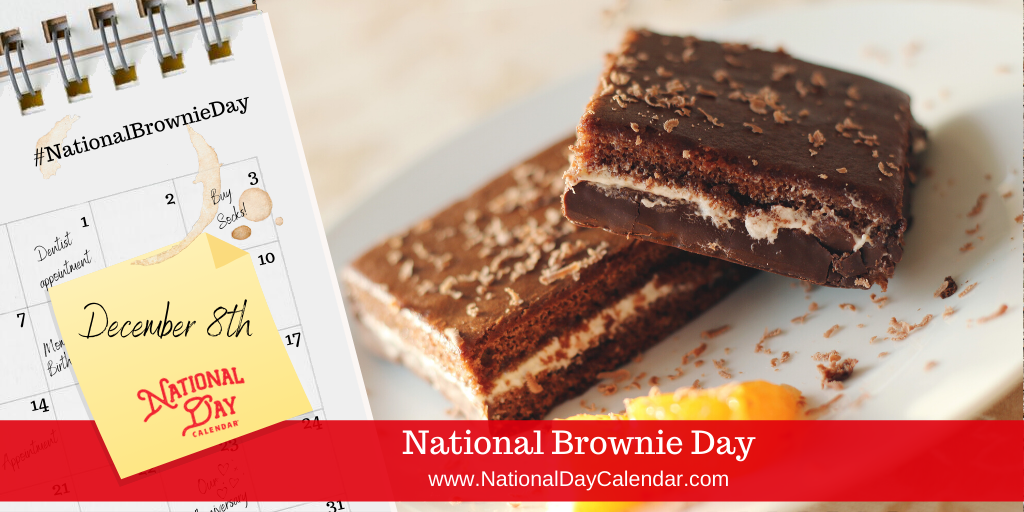 NATIONAL BROWNIE DAY – December 8