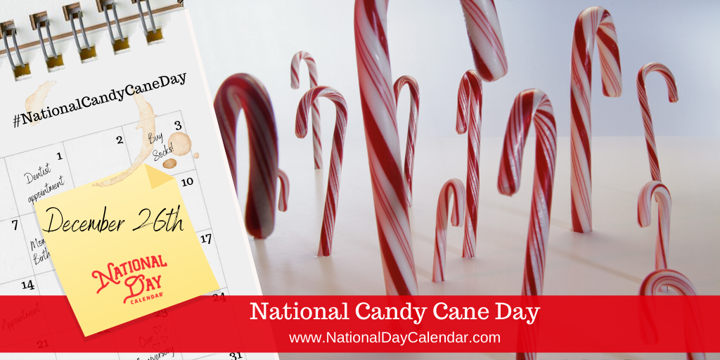 NATIONAL CANDY CANE DAY – December 26