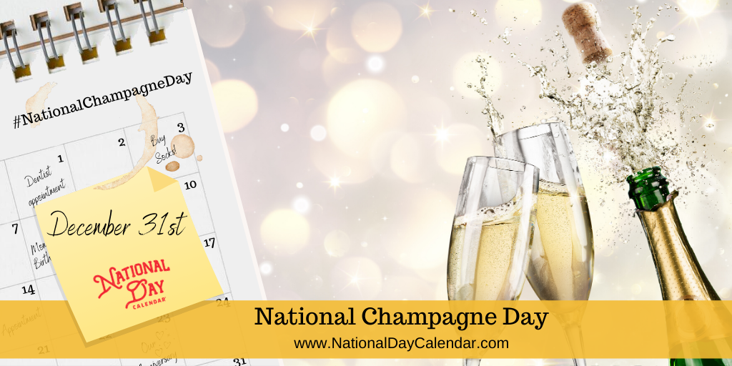 NATIONAL CHAMPAGNE DAY – December 31