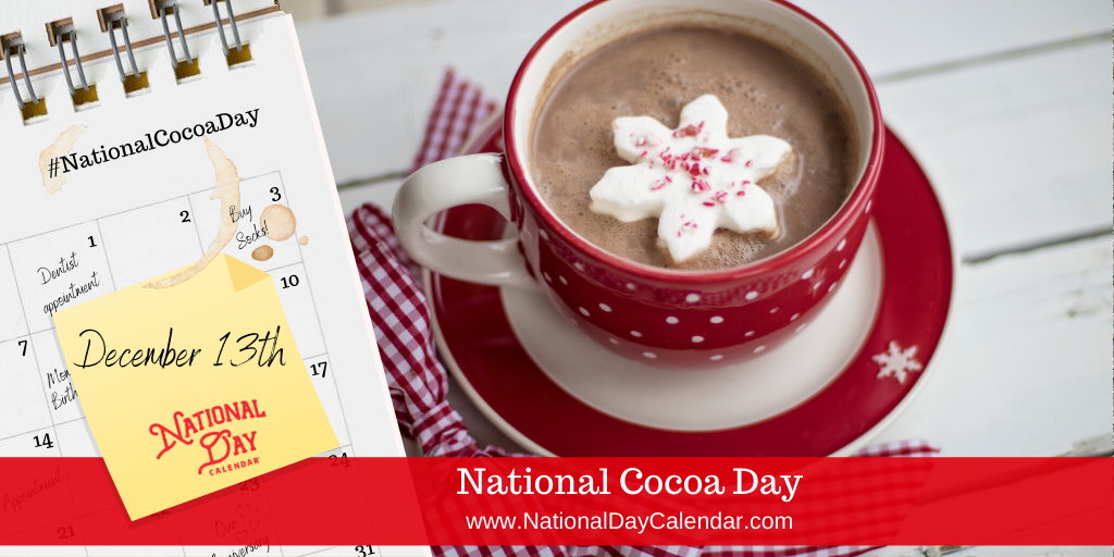 NATIONAL COCOA DAY – December 13