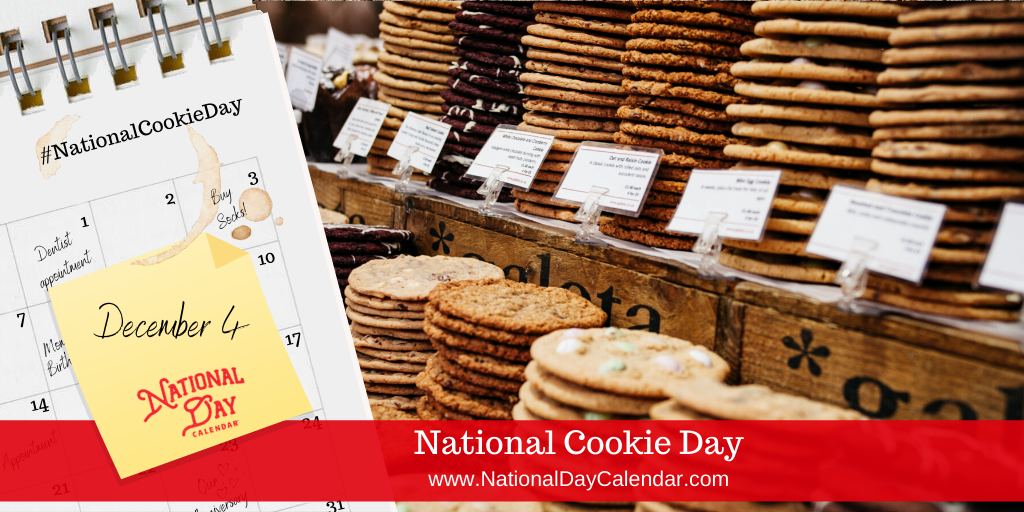 NATIONAL COOKIE DAY – December 4
