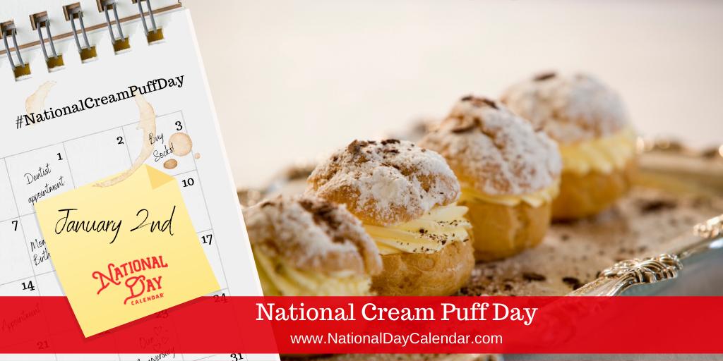 NATIONAL CREAM PUFF DAY – January 2