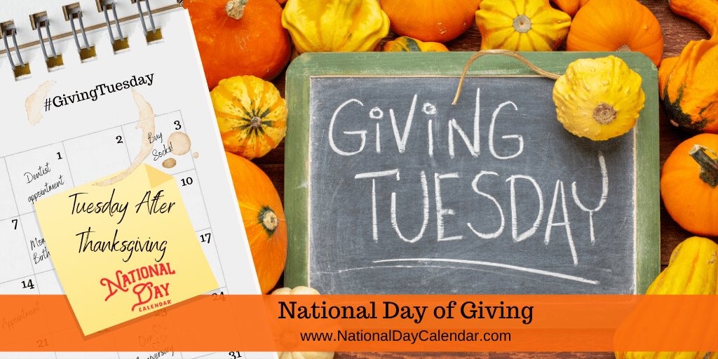 NATIONAL DAY OF GIVING – #GIVINGTUESDAY – Tuesday after Thanksgiving