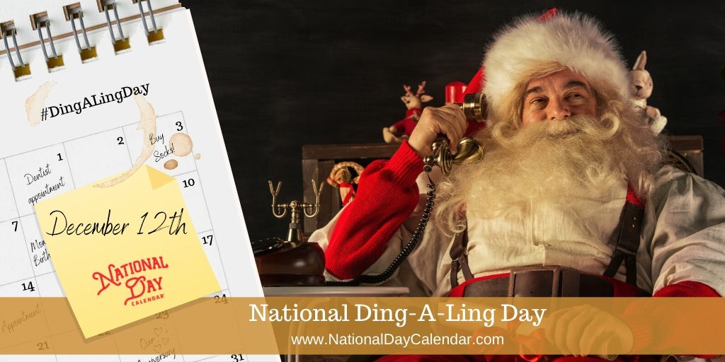 NATIONAL DING-A-LING DAY – December 12