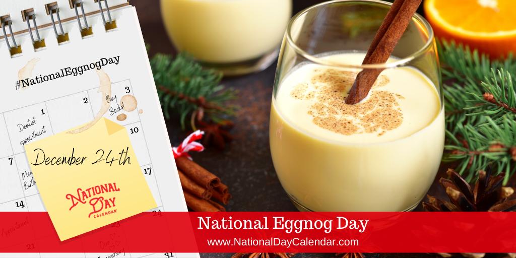 NATIONAL EGGNOG DAY – December 24