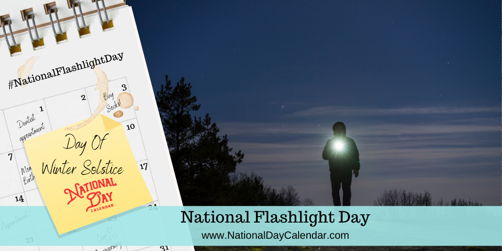 NATIONAL FLASHLIGHT DAY – Day of Winter Solstice