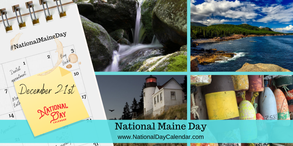 NATIONAL MAINE DAY – December 21