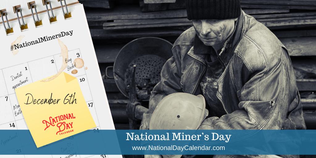 NATIONAL MINER'S DAY – December 6