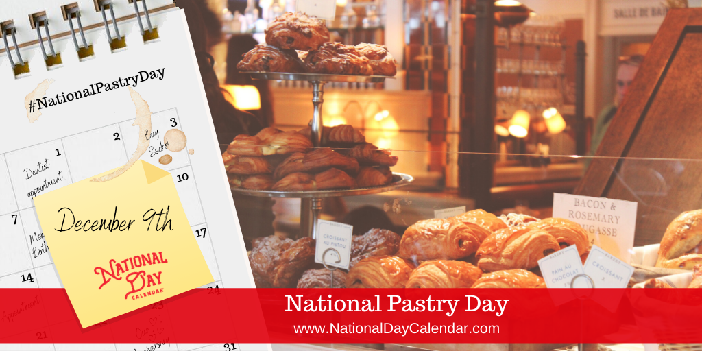 NATIONAL PASTRY DAY – December 9