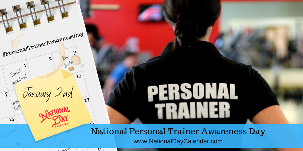 NATIONAL PERSONAL TRAINER AWARENESS DAY – January 2 (1)