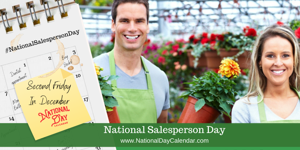 NATIONAL SALESPERSON DAY – Second Friday in December