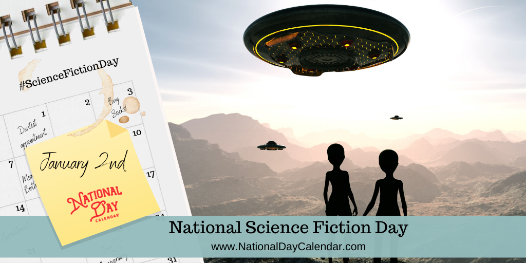 NATIONAL SCIENCE FICTION DAY – January 2