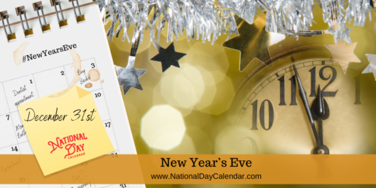 NEW YEAR'S EVE – December 31