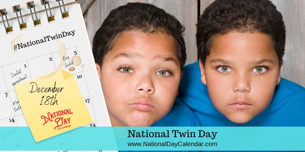 National Twin Day - December 18