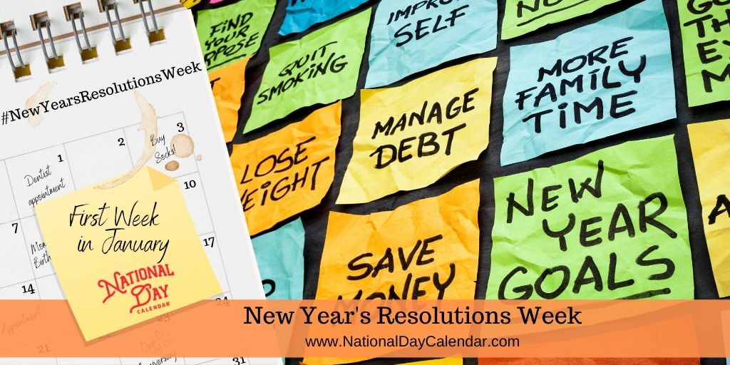 New Year's Resolutions Week - First Week in January