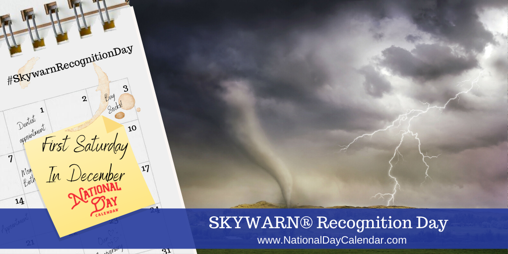 SKYWARN RECOGNITION DAY – First Saturday in December