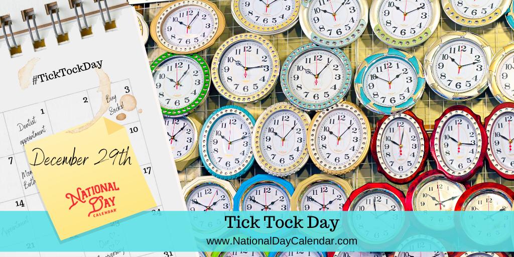 TICK TOCK DAY – December 29
