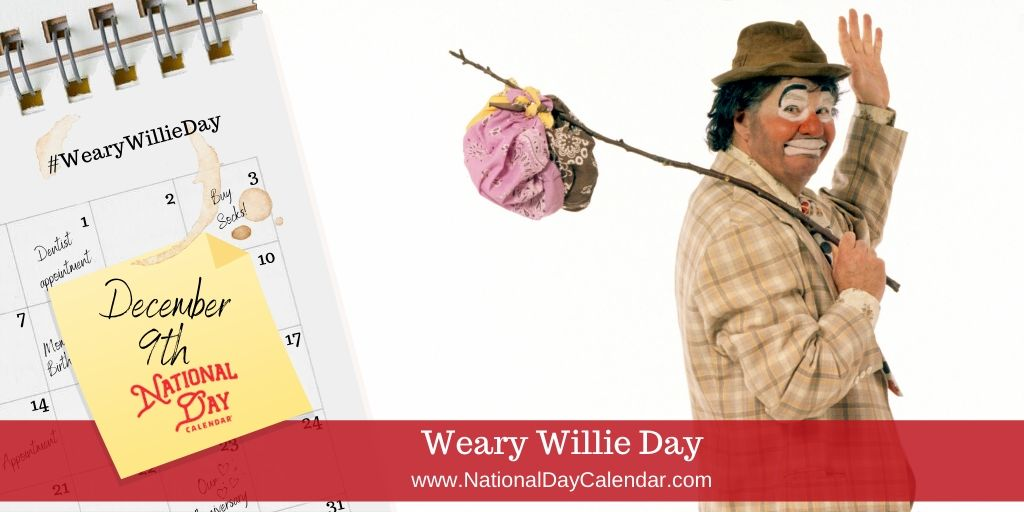 Weary Willie Day - December 9