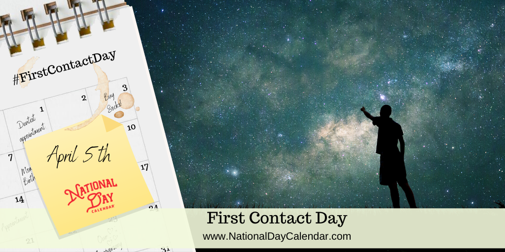First Contact Day - April 5