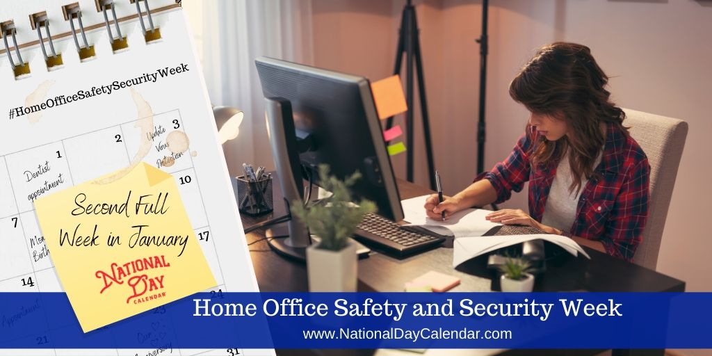 Home Office Safety and Security Week - Second Full Week in January