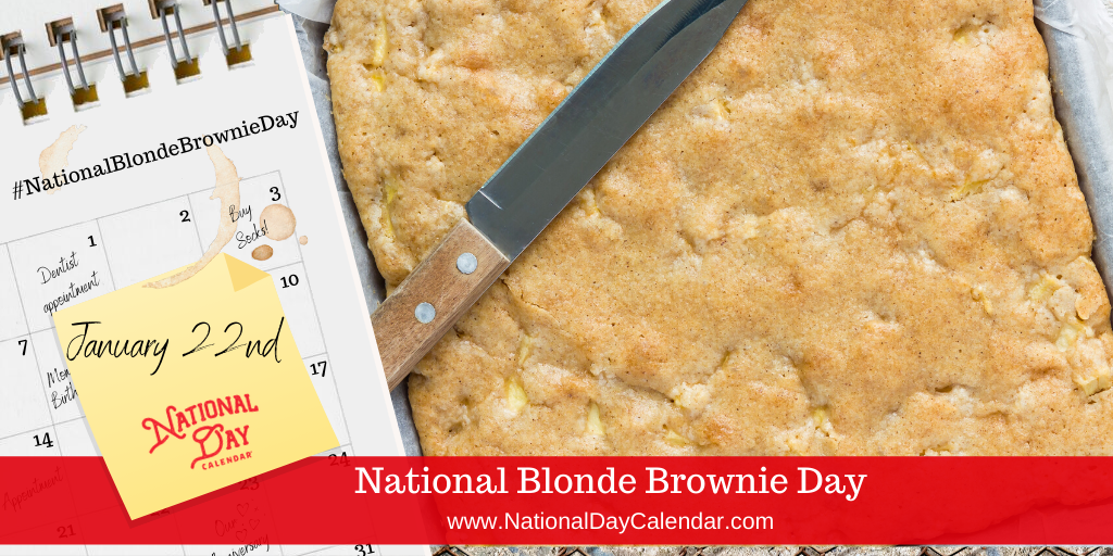 NATIONAL BLONDE BROWNIE DAY – January 22