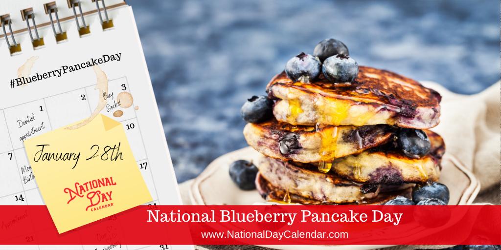 NATIONAL BLUEBERRY PANCAKE DAY – January 28