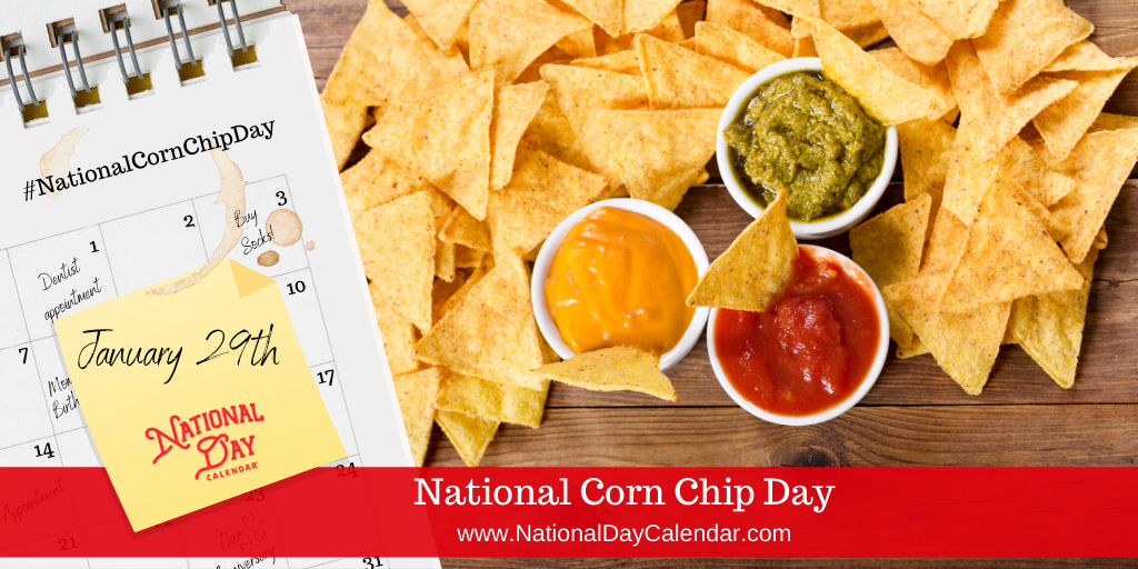 NATIONAL CORN CHIP DAY – January 29
