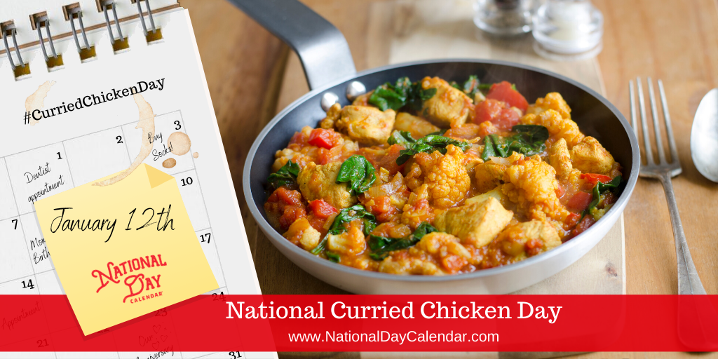 NATIONAL CURRIED CHICKEN DAY – January 12