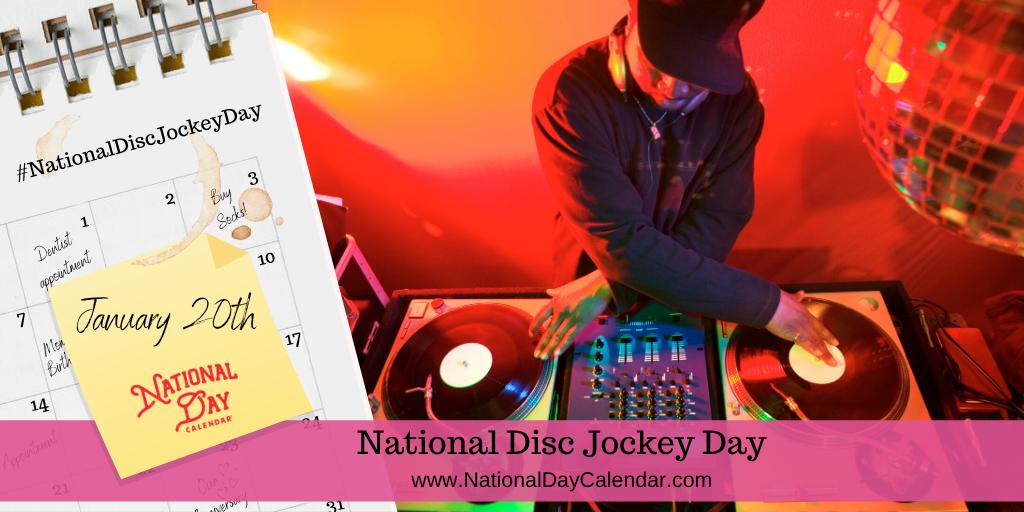 NATIONAL DISC JOCKEY DAY – January 20 (1)