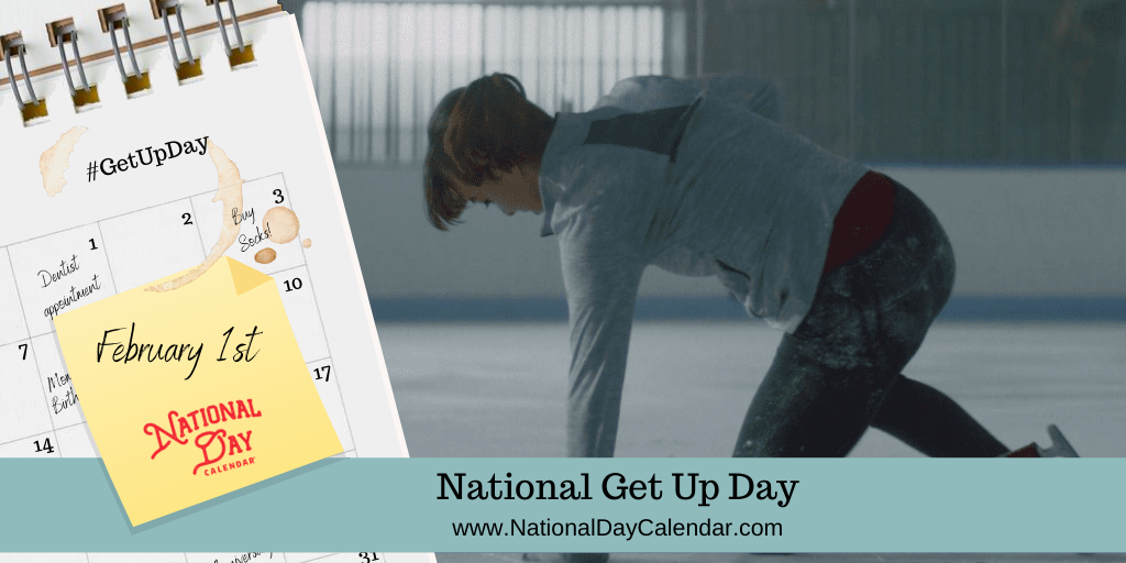 NATIONAL GET UP DAY - February 1
