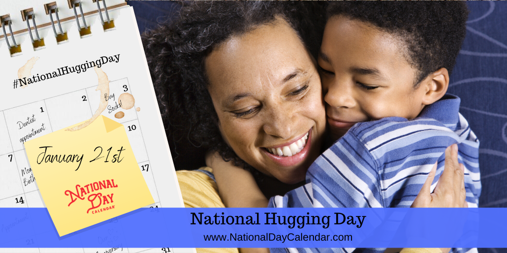 NATIONAL HUGGING DAY – January 21