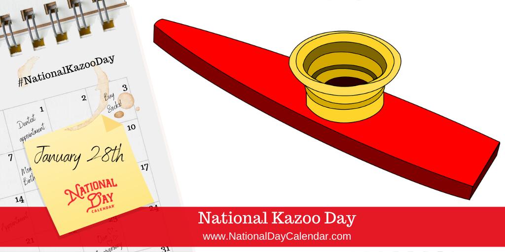 NATIONAL KAZOO DAY – January 28
