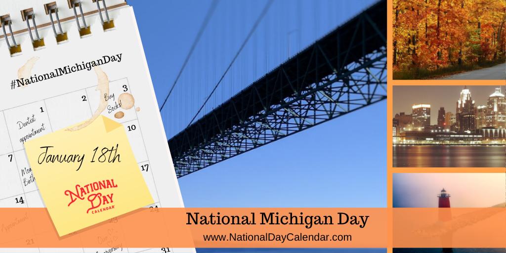 NATIONAL MICHIGAN DAY - January 18