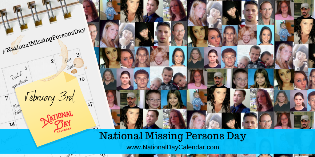 NATIONAL MISSING PERSONS DAY – February 3