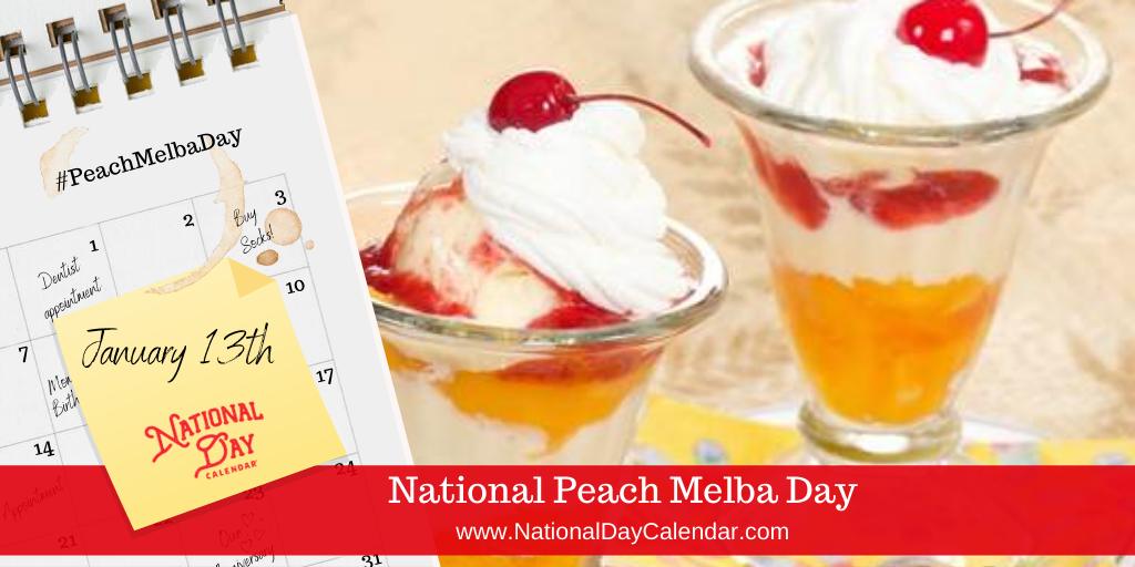 NATIONAL PEACH MELBA DAY – January 13