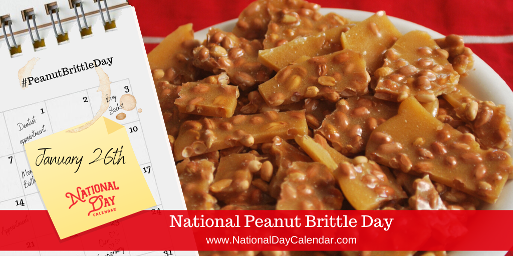 NATIONAL PEANUT BRITTLE DAY – January 26
