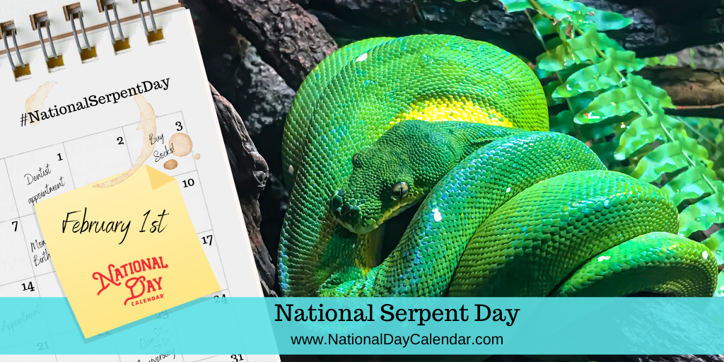 NATIONAL SERPENT DAY – February 1