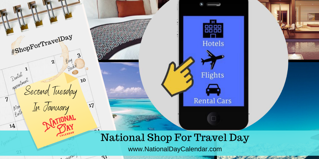 National Shop For Travel Day Second Tuesday In January National Day Calendar