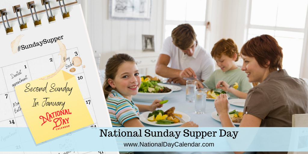 NATIONAL SUNDAY SUPPER DAY – Second Sunday in January