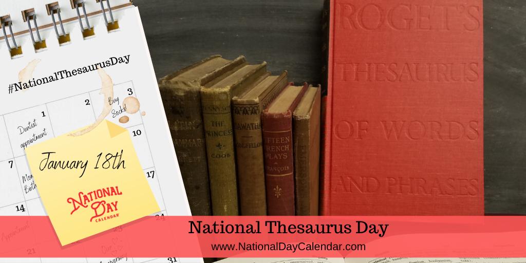 NATIONAL THESAURUS DAY – January 18