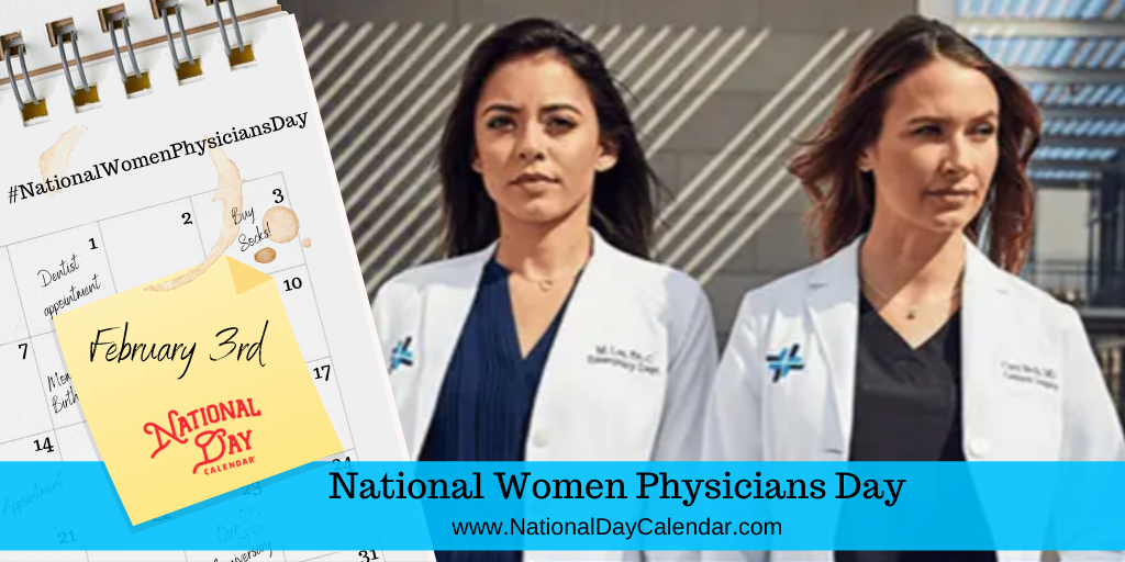 NATIONAL WOMEN PHYSICIANS DAY – February 3
