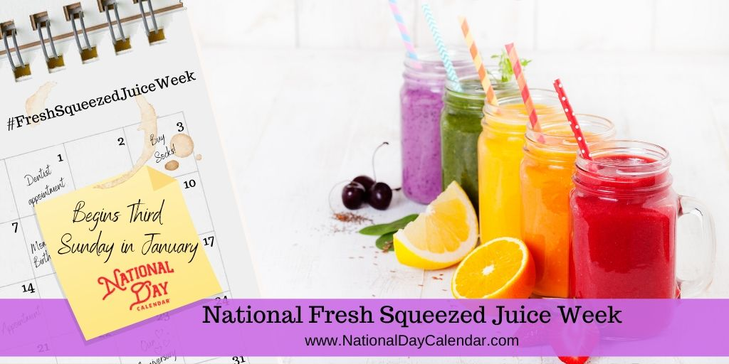 National Fresh Squeezed Juice Week - Begins Third Sunday in January