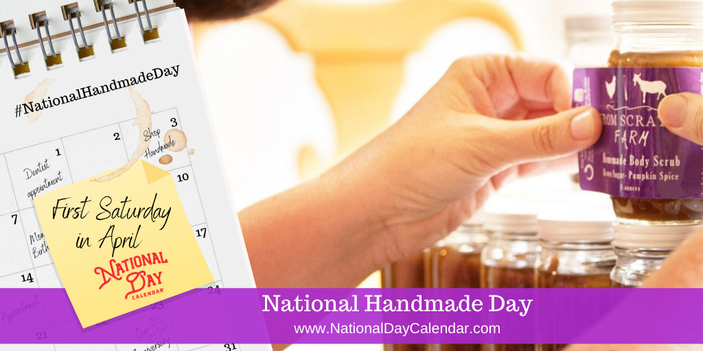National Handmade Day - First Saturday in April