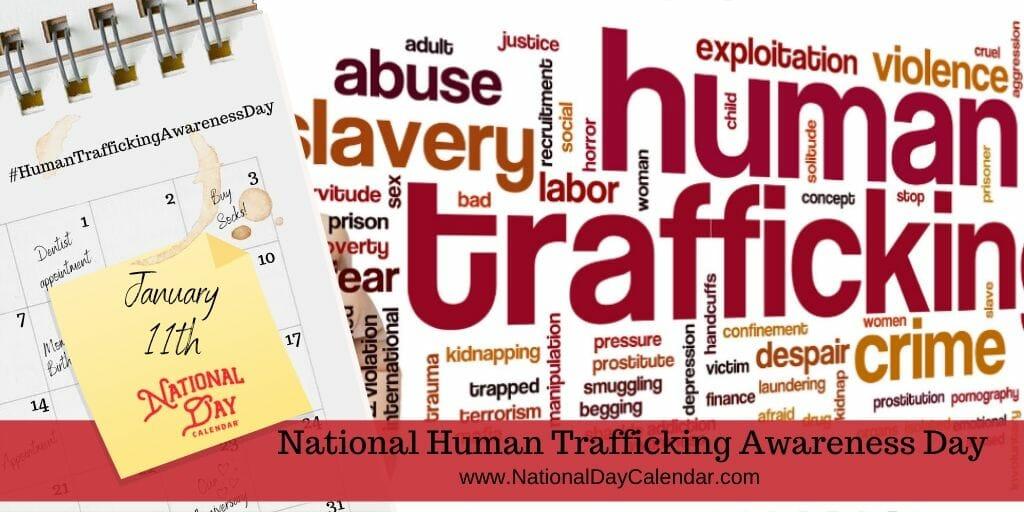 National Human Trafficking Awareness Day - January 11