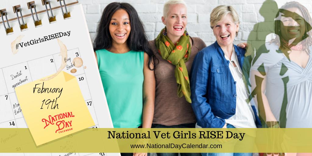 National Vet Girls Rise Day - February 19