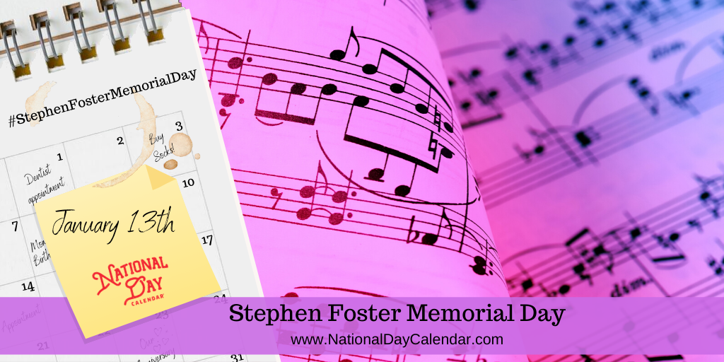 STEPHEN FOSTER MEMORIAL DAY – January 13