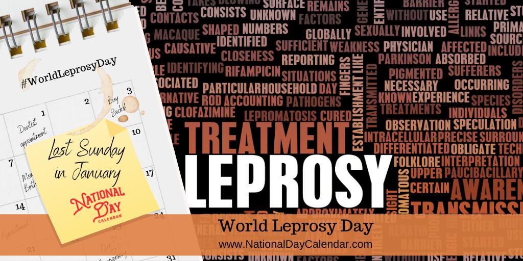 World Leprosy Day - Last Sunday in January
