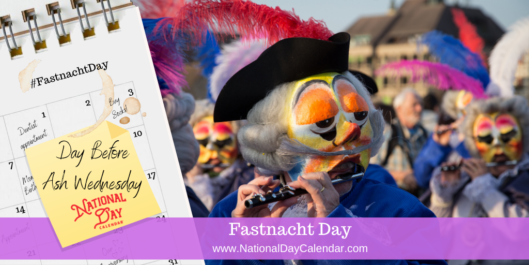 FASTNACHT DAY – Day Before Ash Wednesday